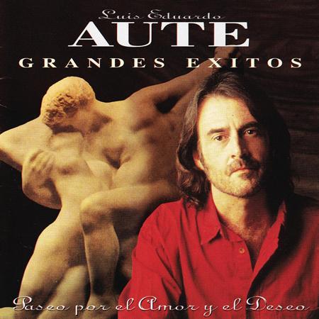 Luis Eduardo Aute - GRANDES IXITOS - Paseo por el Amor y el Deseo - Zortam Music