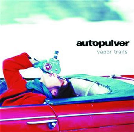 Autopulver - Vapor Trails - Lyrics2You