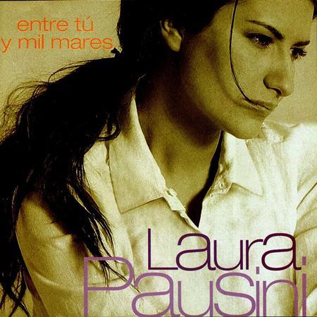 Laura Pausini - Entre T㺠Y Mil Mares - Zortam Music