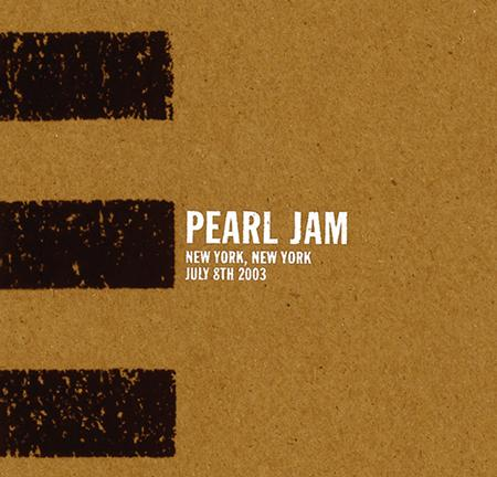 Pearl Jam - New York, Ny 07-08-03 [disc 3] - Zortam Music