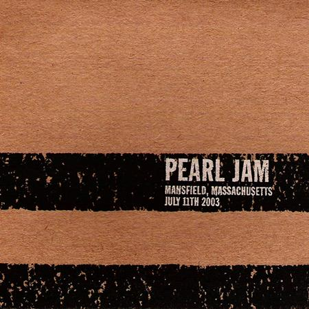 Pearl Jam - Pearl Jam Mansfield, Massachusetts July 11 2003 [live] [disc 3] - Zortam Music