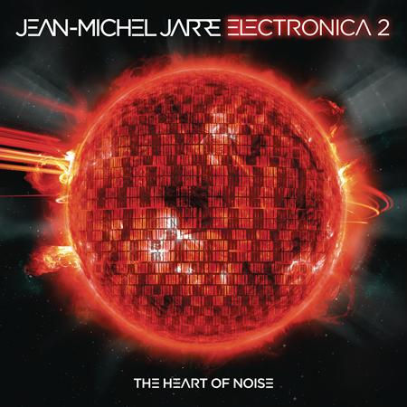 Jean-Michel Jarre - Electronica 2: The Heart of No - Zortam Music