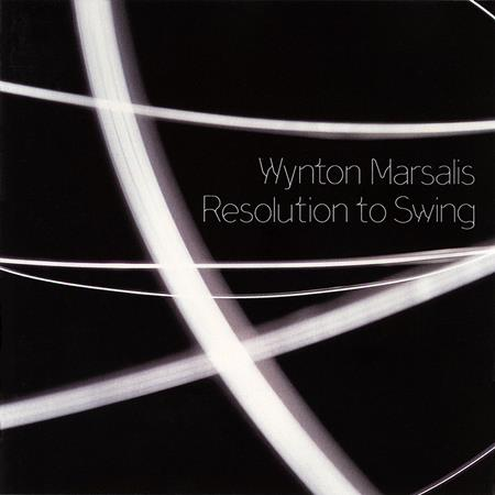 Wynton Marsalis - Resolution To Swing - Zortam Music