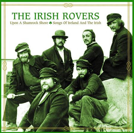 IRISH ROVERS - Upon A Shamrock Shoresongs Of Ireland And The Irish - Zortam Music