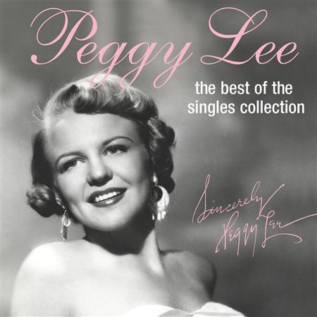 Peggy Lee - The Best Of The Singles Collection - Zortam Music