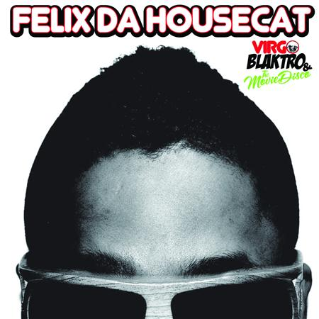 Felix Da Housecat - Virgo, Blaktro & The Movie Disco - Zortam Music