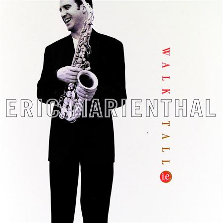 Eric Marienthal - Walk Tall: Tribute to Cannonball Adderley - Zortam Music