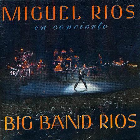 Miguel Rios - Big Band Rios En Concierto Disco 2 - Zortam Music