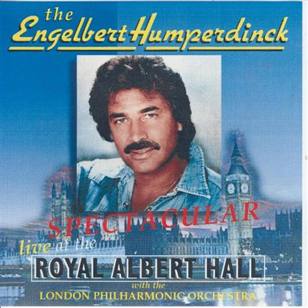 Engelbert Humperdinck - Spectacular Live At The Royal Albert Hall With The London Philharmonic Orchestra - Zortam Music