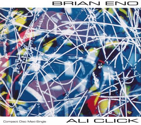 Brian Eno - Ali Click (Trance Mix - Short) Lyrics - Zortam Music