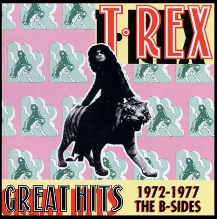 T. Rex - Great Hits 1972-1977 The B-Sides - Zortam Music