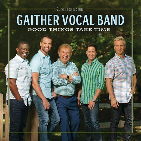 Gaither Vocal Band - Good Things Take Time - Zortam Music