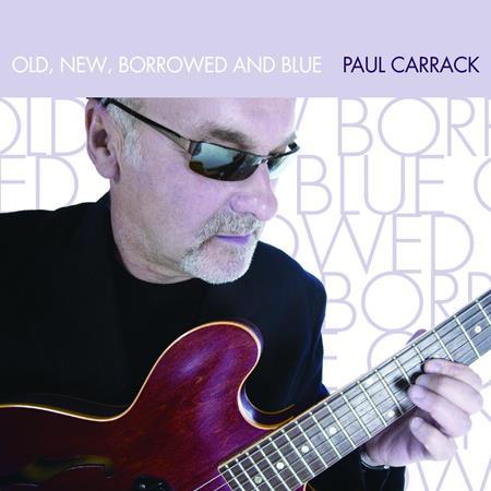 Paul Carrack - Old, New, Borrowed and Blue - Lyrics2You