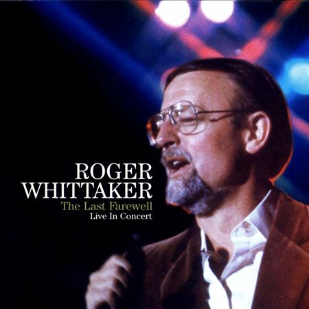 Roger Whittaker - The Last Farewell In Concert - Zortam Music