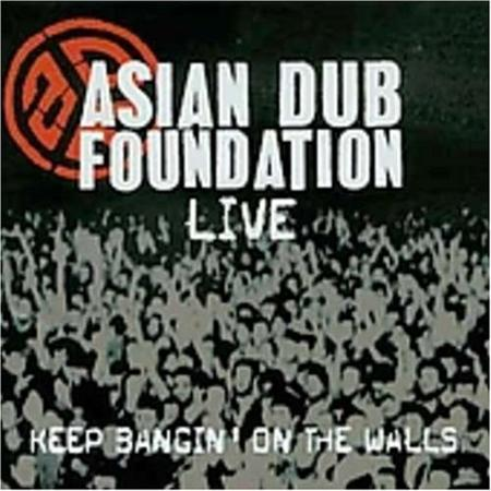 Asian Dub Foundation - Live Keep Bangin