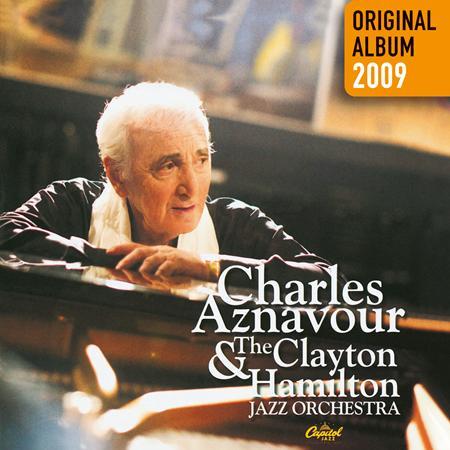 Charles Aznavour - Charles Aznavour & The Clayton-Hamilton Jazz Orchestra - Zortam Music