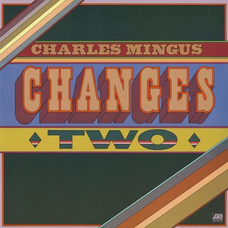 Charles Mingus - Changes Two - Zortam Music