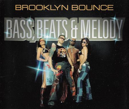 Brooklyn Bounce - Bass, Beats & Melody [single] - Zortam Music