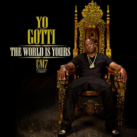 Yo Gotti - CM7: The World Is Yours - Zortam Music