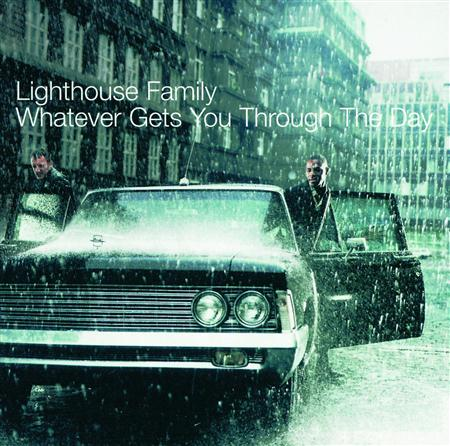 Lighthouse Family - What ever gets you through the day - Zortam Music