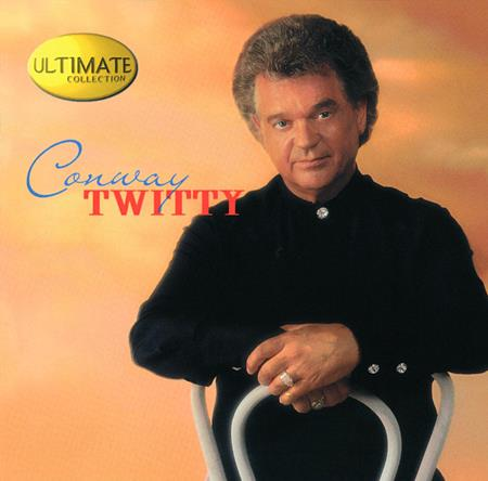 CONWAY TWITTY - Ultimate Collection Conway Twitty - Zortam Music