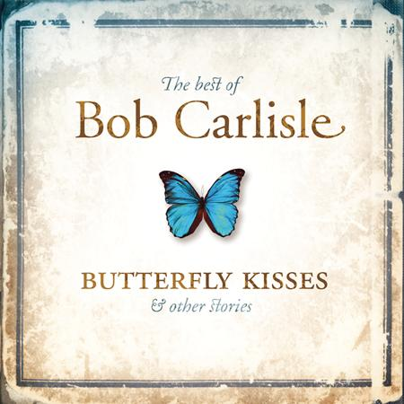 Celine Dion - The Best Of Bob Carlisle Butterfly Kisses & Other Stories - Zortam Music