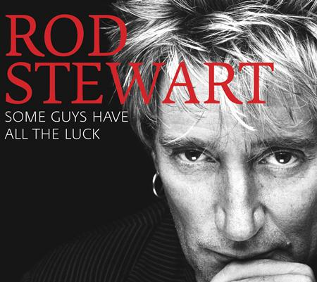 Rod Stewart - Some Guys Have All The Luck [Deluxe]/Deluxe - Zortam Music