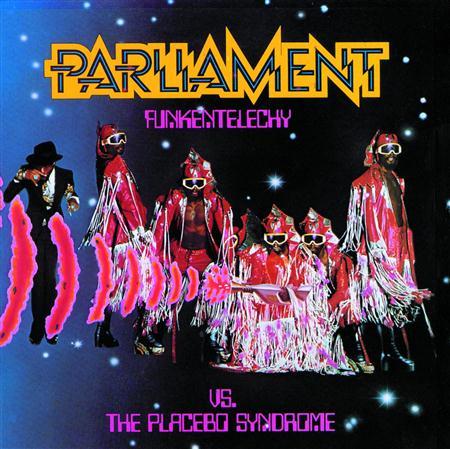 PARLIAMENT - Funkentelechy Vs. The Placebo - Zortam Music