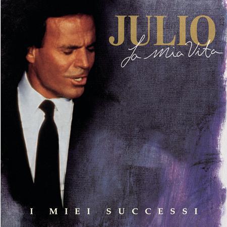Julio Iglesias - La Mia Vita, I Miei Successi - Zortam Music