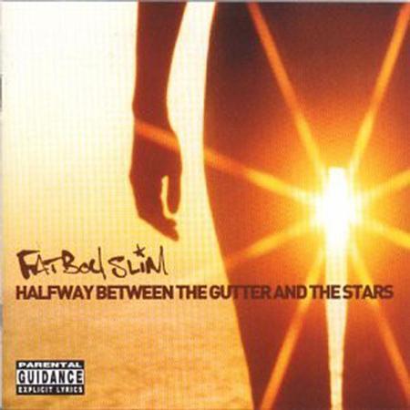 Fatboy Slim - Halfway Between The Gutter & T - Zortam Music