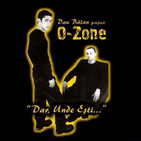 O-Zone - Dar, Unde Eåÿti ... - Zortam Music