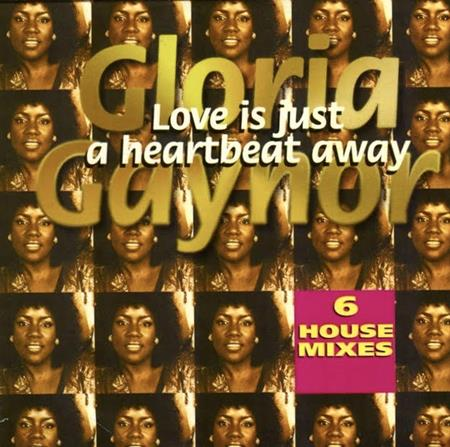 Gloria Gaynor - Love Is Just A Heartbeat Away - Zortam Music