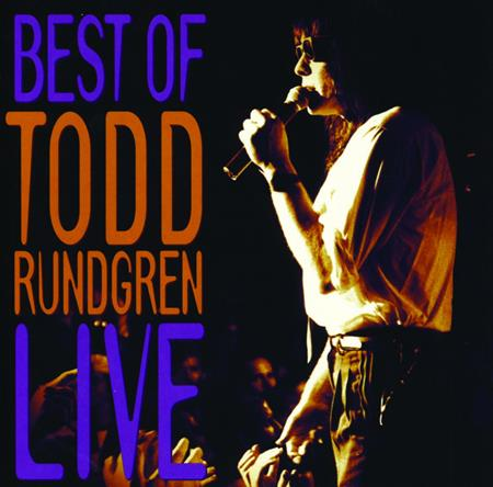 Todd Rundgren - The Best Of Todd Rundgren Live - Zortam Music
