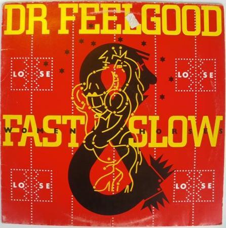 Dr. Feelgood - Fast Women & Slow Horses - Zortam Music