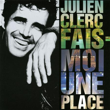 Julien Clerc - Fais Moi Une Place - Zortam Music
