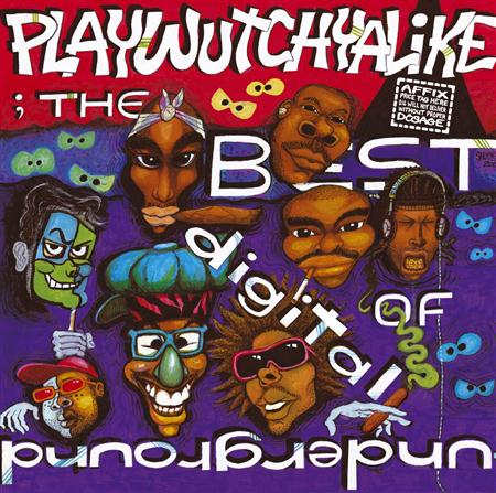 DIGITAL UNDERGROUND - Playwutchyalike: The Best of D - Zortam Music