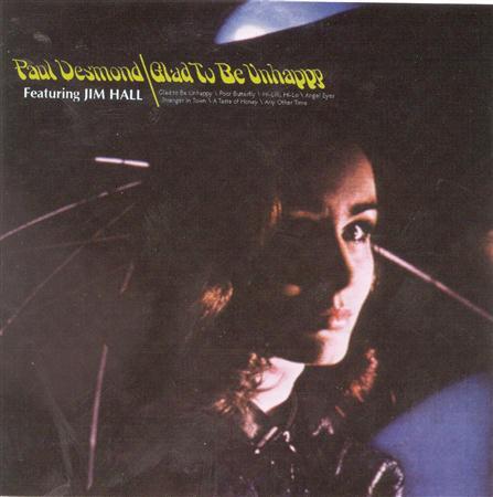 Paul Desmond - Glad To Be Unhappy - Zortam Music