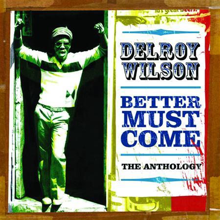 Delroy Wilson - Better Must Come - Zortam Music