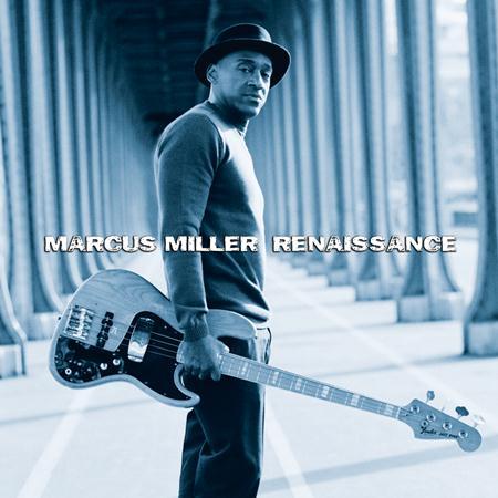 Marcus Miller - Renaissance [Bonus Track] - Zortam Music
