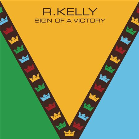 R. Kelly - Sign of a Victory - Zortam Music