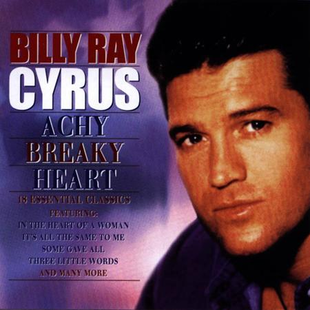 BILLY RAY CYRUS - Achy Breaky Heart 18 Essential Classics - Zortam Music