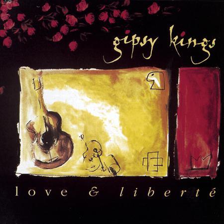 Gipsy Kings - Love & Libertã© - Zortam Music