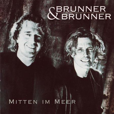 Brunner & Brunner - Brunner & Brunner - Mitten Im Meer - Zortam Music