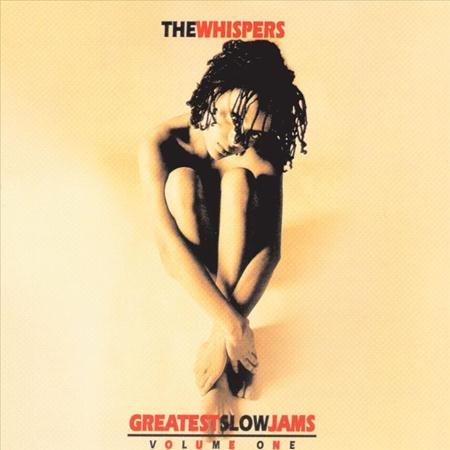 The Whispers - Greatest Slow Jams Volume One - Zortam Music