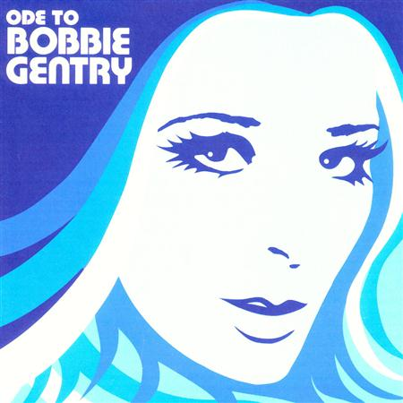 Bobbie Gentry - Ode To Bobbie Gentry The Capitol Years - Zortam Music