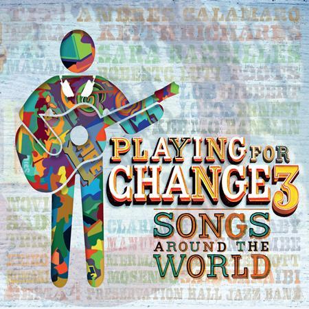 Playing For Change - Songs around the World Volume:3 - Zortam Music