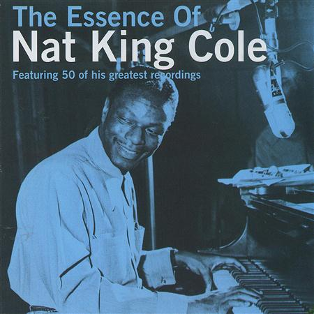 Nat King Cole - The Essence Of Nat King Cole - Zortam Music