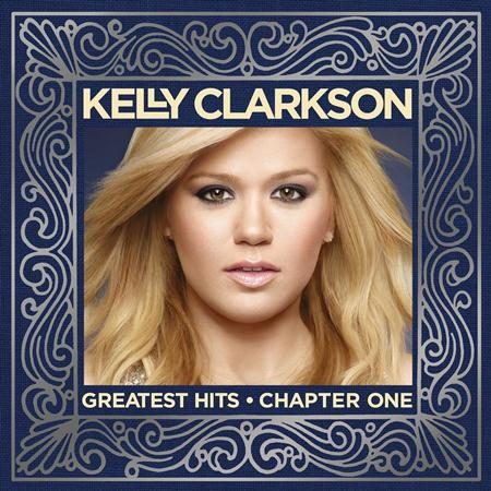 Kelly Clarkson - Greatest Hits Chapter One - Zortam Music