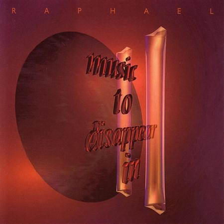 Raphael - Music to Disappear In II - Zortam Music