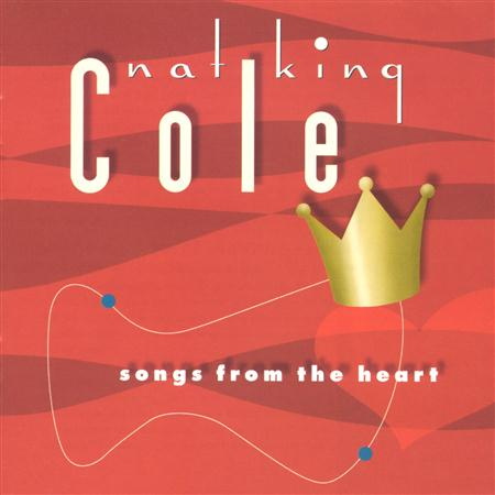 Nat King Cole - Songs from the Heart - Zortam Music